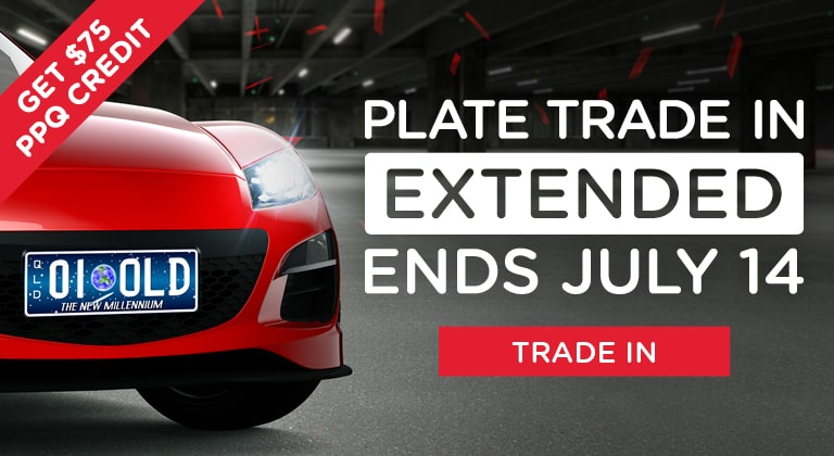 Plate Trade In EXTENDED - Ends July 14. Trade In Now!